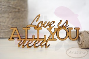 "Napis hdf ""Love is all you need"" 5cm Artistiko"