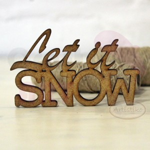 "Napis hdf ""Let it snow"" 4,4cmx7,2cm Artistiko"